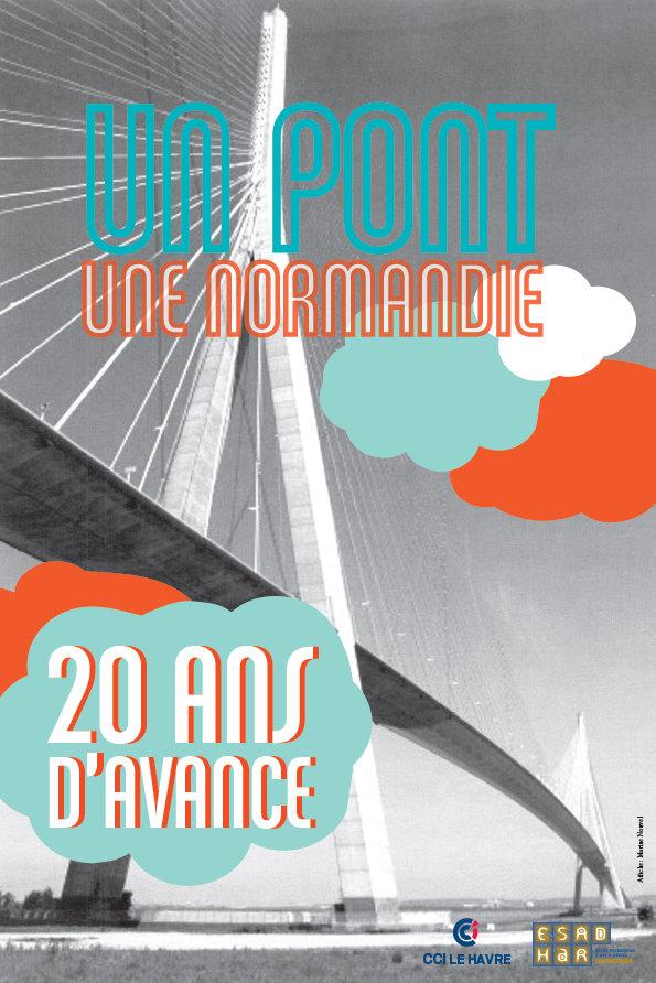 Affiche 20 Ans Du Pont Du Pont De Normandie ESADHAR